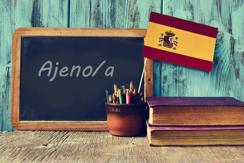 Spanish Word of the Day: 'Ajeno/a'