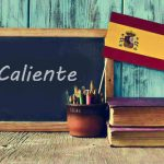 Spanish Word of the Day: 'Caliente'
