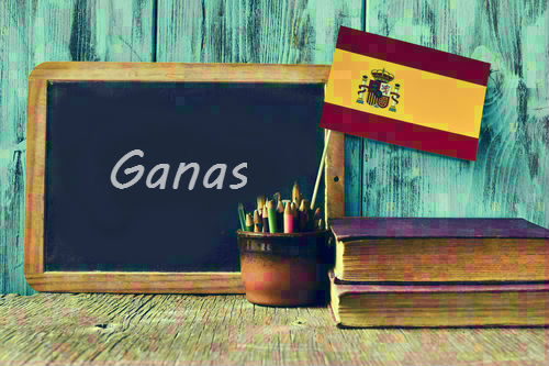 Spanish Word of the Day: 'Ganas'