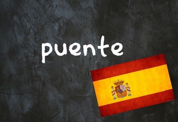 Spanish Word of the Day: 'Puente'