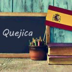 Spanish Word of the Day: 'Quejica'