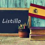 Spanish Word of the Day: 'Listillo'