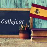 Spanish Word of the Day: 'Callejear'