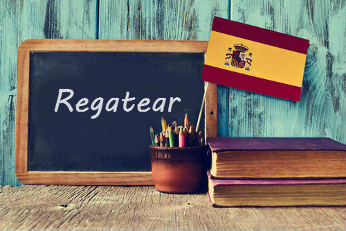 Spanish Word of the Day: 'Regatear'