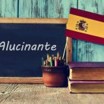 Spanish Word of the Day: 'Alucinante'