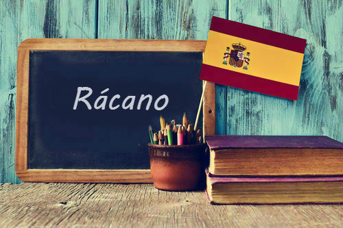 Spanish Word of the Day: 'Rácano'