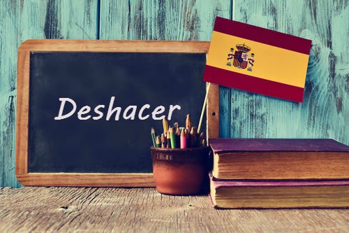 Spanish Word of the Day: 'Deshacer'