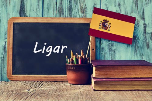 Spanish word of the Day: 'Ligar'