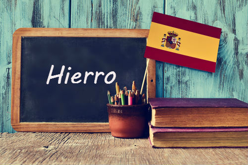 Spanish Word of the day: 'Hierro'