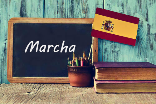 Spanish word of the day: 'Marcha'