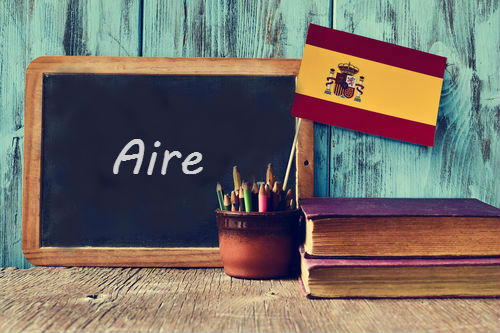Spanish word of the day: 'Aire'