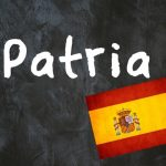 Spanish word of the day: 'Patria'